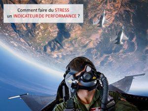 comment faire du stress un indicateur de performance